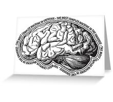 Brain. The Most Complex Machine in the Universe. Greeting Card