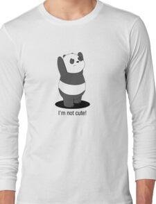 Panda Is NOT Cute Long Sleeve T-Shirt