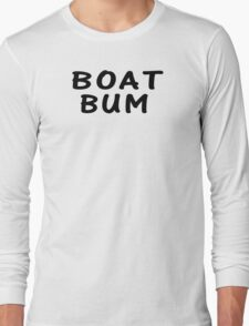 Boat Bum Long Sleeve T-Shirt