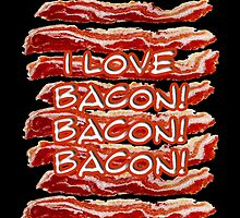 I Love Bacon! by 2HivelysArt