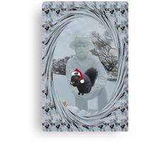 """ღ。* ˛˚ ♥ 。✰˚* ˚ ★ღ HAVE YOURSELF A MERRY LITTLE CHRISTMAS ~""""Well its just you and me and my walnuts""""ღ。* ˛˚ ♥ 。✰˚* ˚ ★ღ Canvas Print"""