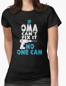 If Oma Cant Fix It No One Can T-Shirt