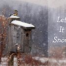 Let It Snow - Greeting Card by Lori Deiter