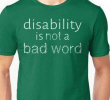 Disability is Not a Bad Word - White Unisex T-Shirt