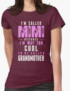 Im Called Mimi Because Too Cool To Be Called Grandmother T-Shirt