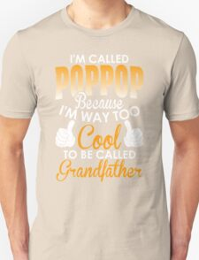 Im Called Poppop Because Too Cool To Be Called Grandfather T-Shirt
