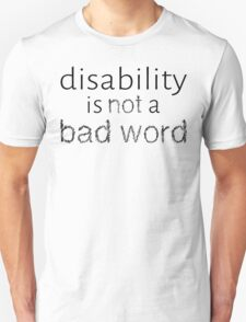 Disability is Not a Bad Word - Black T-Shirt