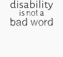 Disability is Not a Bad Word - Black Unisex T-Shirt