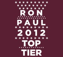 Ron Paul 2012 - Top Tier  by BNAC - The Artists Collective.