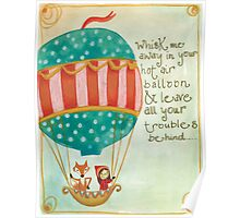 fly away with me in my hot air balloon Poster
