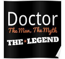 DOCTOR THE MAN,THE MYTH THE LEGEND Poster