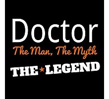 DOCTOR THE MAN,THE MYTH THE LEGEND Photographic Print