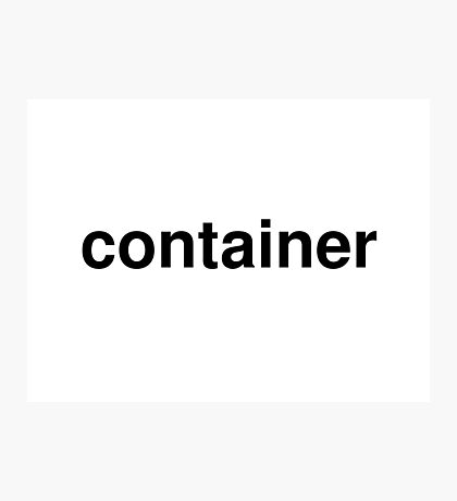 container Photographic Print