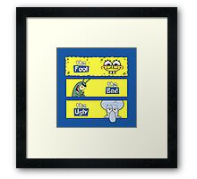 The Fool, The Bad and The Ugly Framed Print