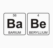 Ba Be - Babe - Periodic Table - Chemistry Kids Tee