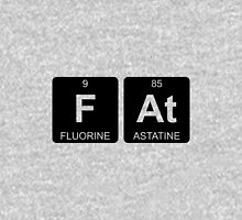 F At - Fat - Periodic Table - Chemistry Unisex T-Shirt