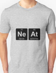 Ne At - Neat - Periodic Table - Chemistry Unisex T-Shirt