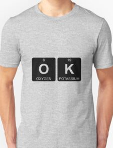 O K - OK - Periodic Table - Chemistry T-Shirt