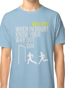 Zombie Survival Guide - Rule #22 - When In Doubt, Know Your Way Out Classic T-Shirt