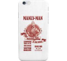 Manly-Man iPhone Case/Skin