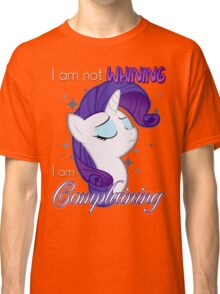 Not Whining Classic T-Shirt