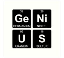 Ge Ni U S - Genius - Periodic Table - Chemistry Art Print