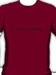 // no comment (black text) T-Shirt