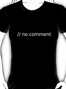 // no comment (white text) T-Shirt