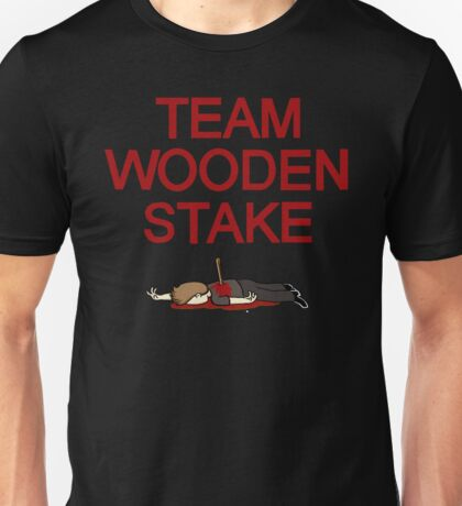 Team Wooden Stake (Black) Unisex T-Shirt