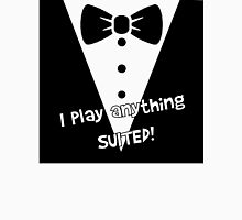 i play anything suited Unisex T-Shirt