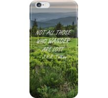 Not all those who wander 4 iPhone Case/Skin