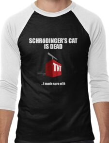 The Cat is Dead...I'm sure of it. But in black. Men's Baseball ¾ T-Shirt