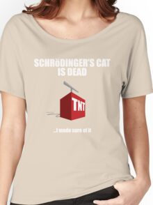The Cat is Dead...I'm sure of it. But in black. Women's Relaxed Fit T-Shirt