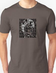 Take things as they are T-Shirt