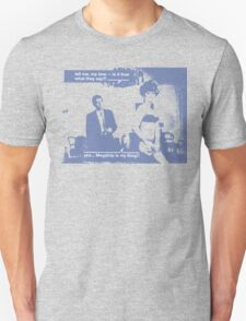 Is It True What They Say? T-Shirt