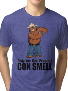 Only You Can Prevent Con Smell Tri-blend T-Shirt