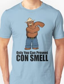 Only You Can Prevent Con Smell T-Shirt