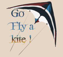 Go fly a kite! by Mark Malinowski