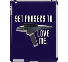 Set Phasers To Love Me iPad Case/Skin