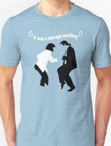 It was a teenage wedding T-Shirt