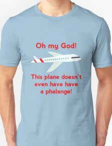 This plane doesn't even have a phalange! T-Shirt