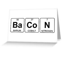 Ba Co N - Bacon - Periodic Table - Chemistry Greeting Card