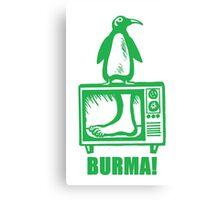 "Monty Python - ""BURMA!"" Canvas Print"