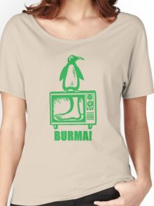 "Monty Python - ""BURMA!"" Women's Relaxed Fit T-Shirt"