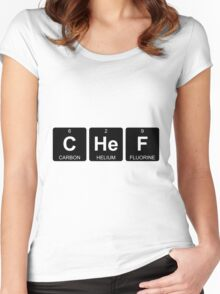 C He F - Chef - Periodic Table - Chemistry Women's Fitted Scoop T-Shirt