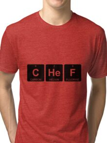 C He F - Chef - Periodic Table - Chemistry Tri-blend T-Shirt