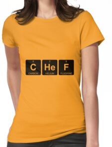 C He F - Chef - Periodic Table - Chemistry Womens Fitted T-Shirt