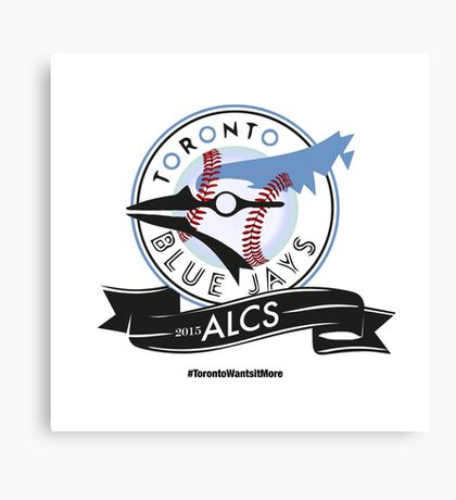 Toronto Blue Jays! Canvas Print