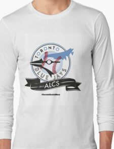 Toronto Blue Jays! Long Sleeve T-Shirt