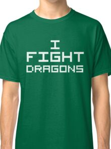 I Fight Dragons (Reversed Colours) Classic T-Shirt